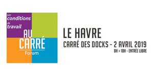 2 avril 2019 au Havre : un grand forum partenarial sur conditions de travail